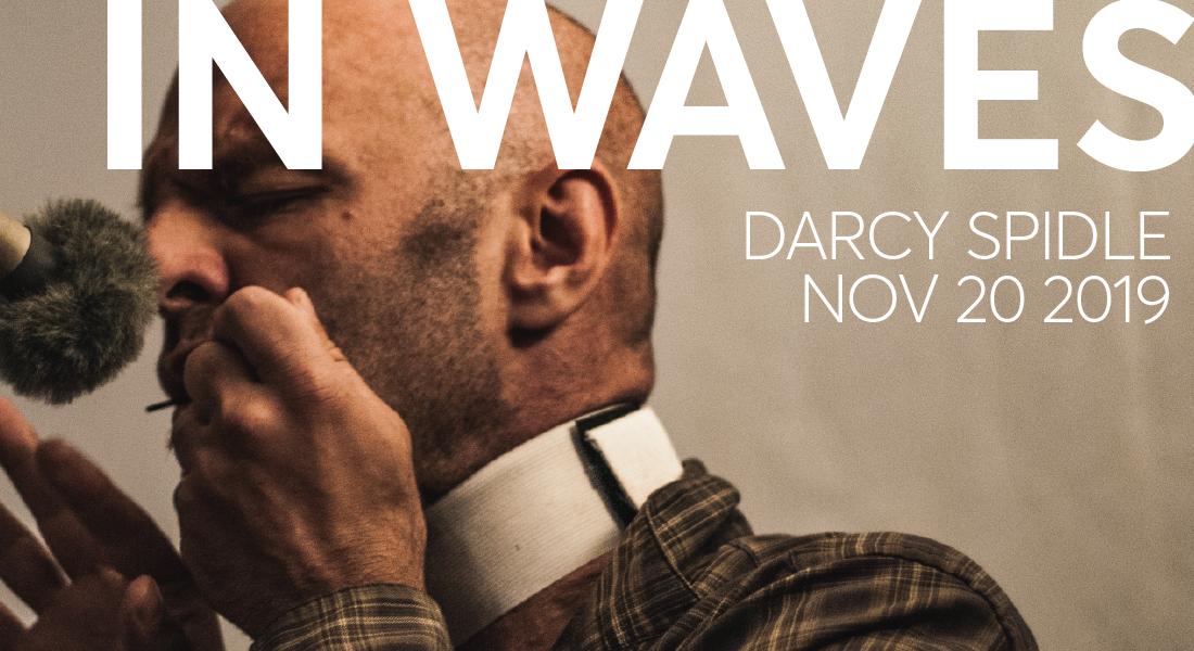 In Waves, a presentation by Darcy Spidle