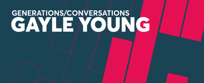 Gayle Young Generations/Conversations Part 6