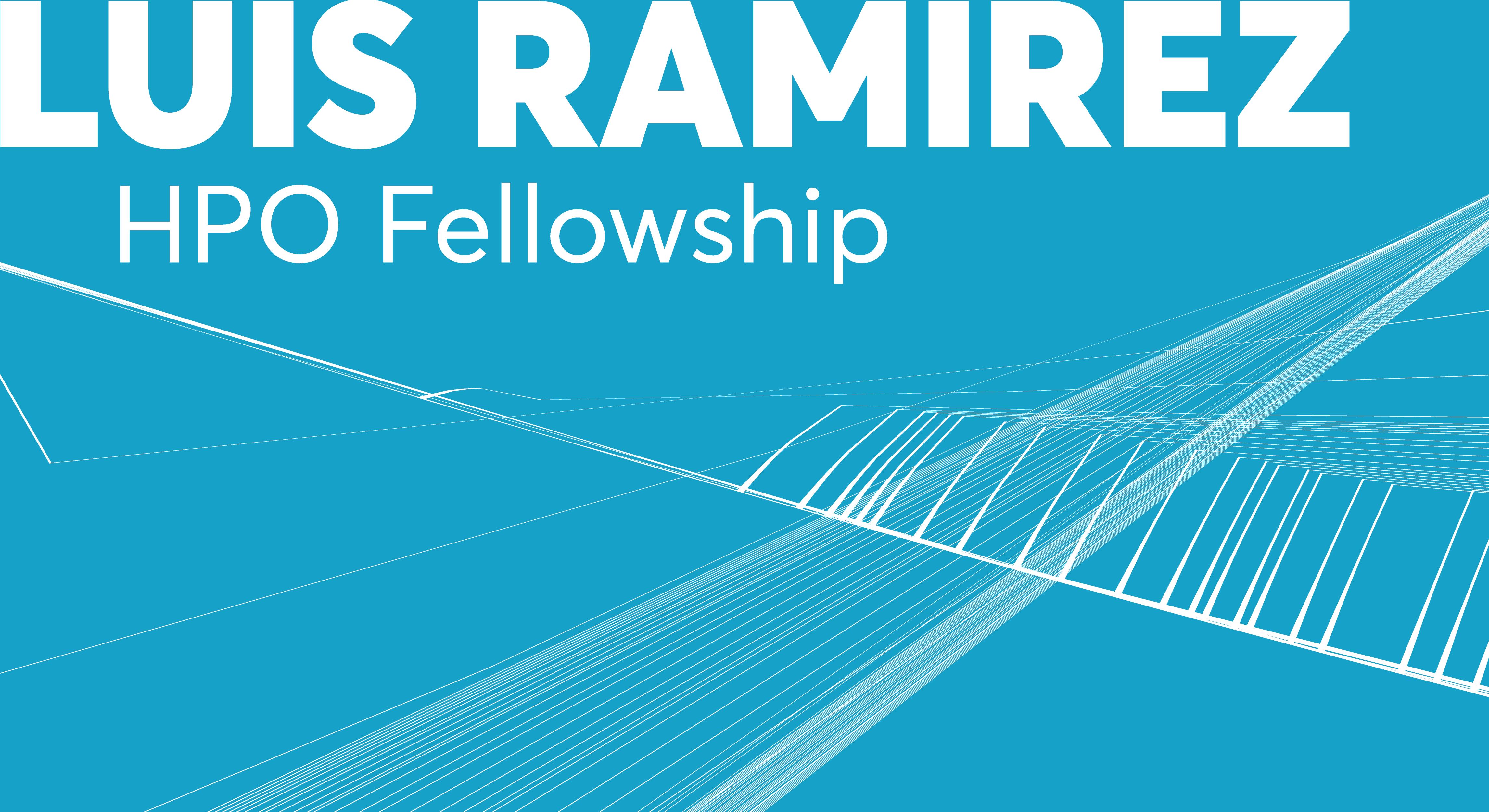 Luis Ramirez HPO Fellowship