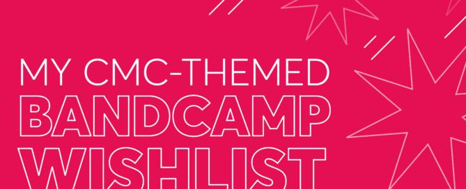CMC-Themed Bandcamp Wishlist