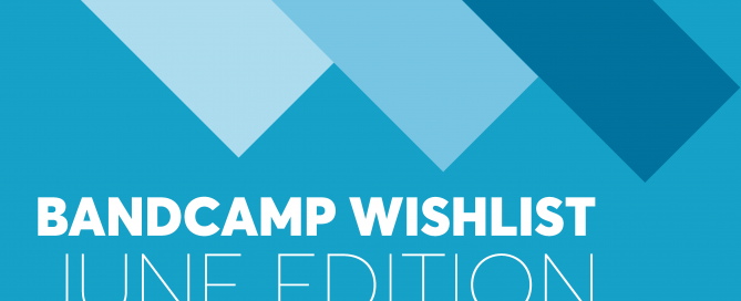 Bandcamp Wishlist June Edition
